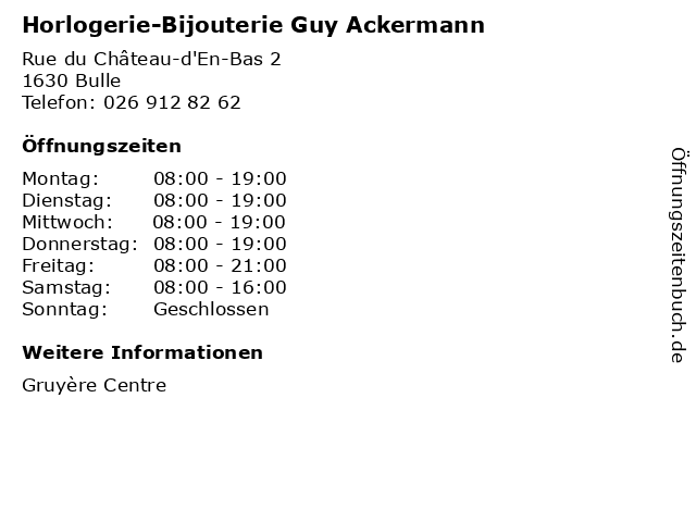 Horlogerie-Bijouterie Guy Ackermann in Bulle: Adresse und Öffnungszeiten