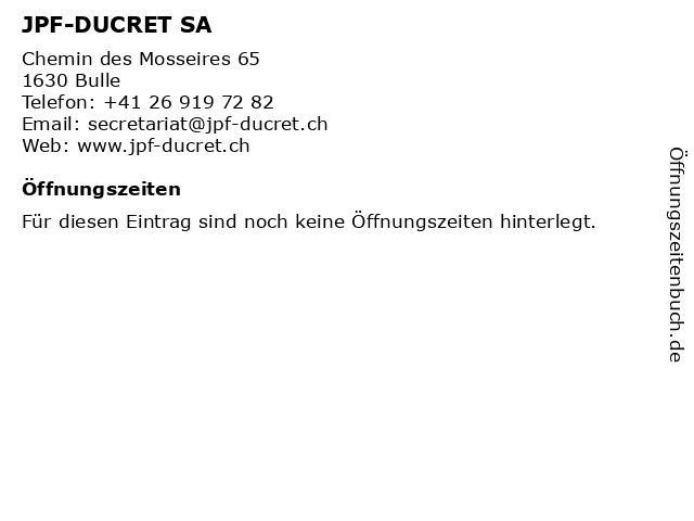 JPF-DUCRET SA in Bulle: Adresse und Öffnungszeiten