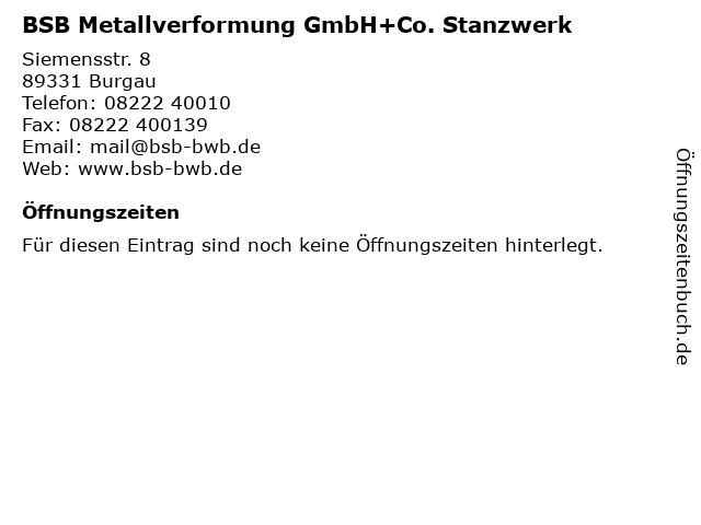 BSB Metallverformung GmbH+Co. Stanzwerk in Burgau: Adresse und Öffnungszeiten