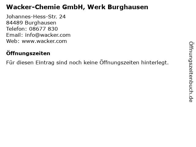 Wacker-Chemie GmbH, Werk Burghausen in Burghausen: Adresse und Öffnungszeiten