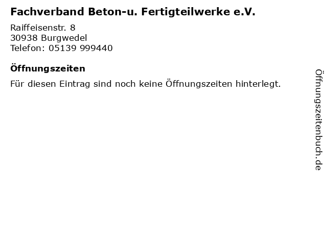Fachverband Beton-u. Fertigteilwerke e.V. in Burgwedel: Adresse und Öffnungszeiten