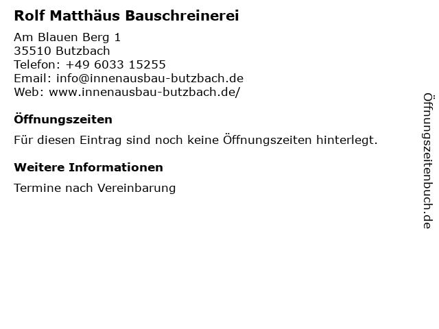 Rolf Matthäus Schreinerei in Butzbach: Adresse und Öffnungszeiten