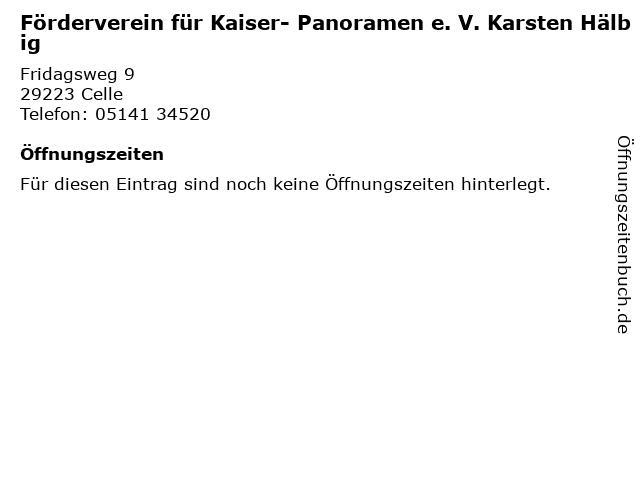 Förderverein für Kaiser- Panoramen e. V. Karsten Hälbig in Celle: Adresse und Öffnungszeiten