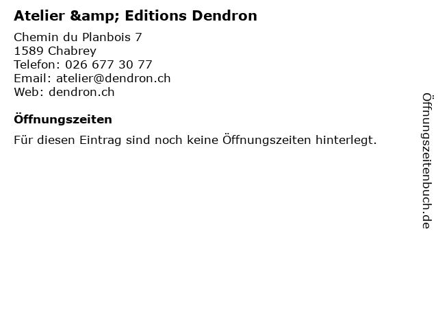 Atelier & Editions Dendron in Chabrey: Adresse und Öffnungszeiten