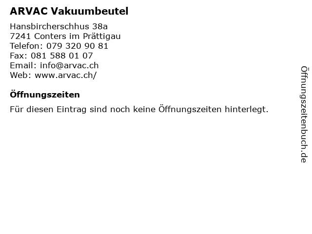 ARVAC Vakuumbeutel in Conters im Prättigau: Adresse und Öffnungszeiten