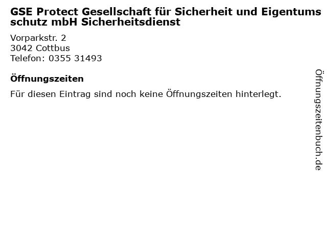GSE Protect Gesellschaft für Sicherheit und Eigentumsschutz mbH Sicherheitsdienst in Cottbus: Adresse und Öffnungszeiten