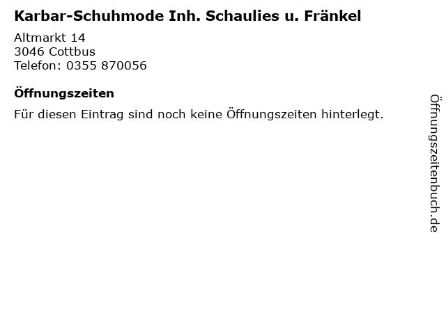 Karbar-Schuhmode Inh. Schaulies u. Fränkel in Cottbus: Adresse und Öffnungszeiten