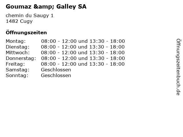 Goumaz & Galley SA in Cugy: Adresse und Öffnungszeiten