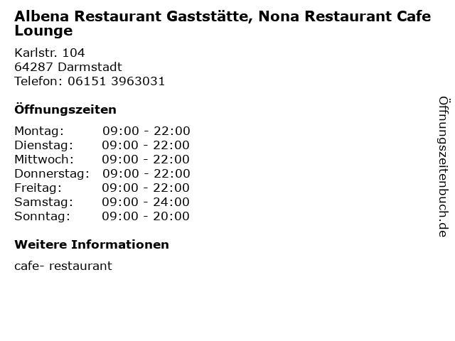 Albena Restaurant Gaststätte, Nona Restaurant Cafe Lounge in Darmstadt: Adresse und Öffnungszeiten