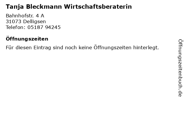 Tanja Bleckmann Wirtschaftsberaterin in Delligsen: Adresse und Öffnungszeiten