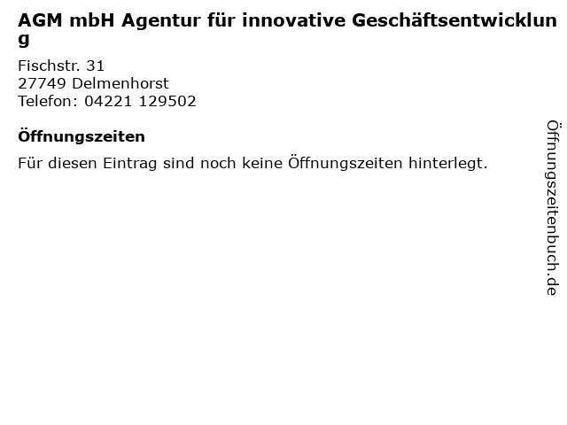 AGM mbH Agentur für innovative Geschäftsentwicklung in Delmenhorst: Adresse und Öffnungszeiten