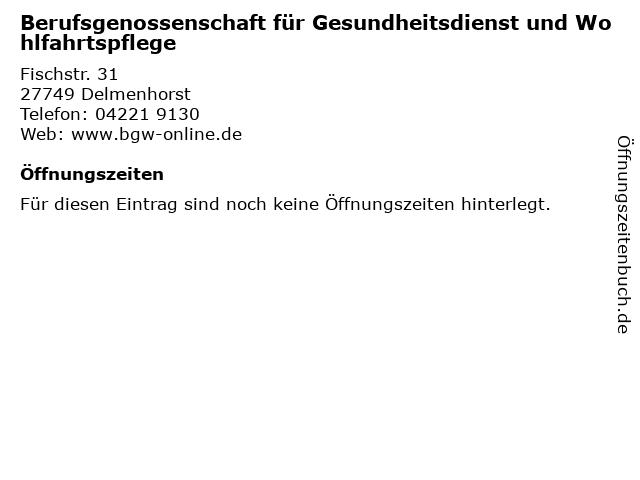 Berufsgenossenschaft für Gesundheitsdienst und Wohlfahrtspflege in Delmenhorst: Adresse und Öffnungszeiten