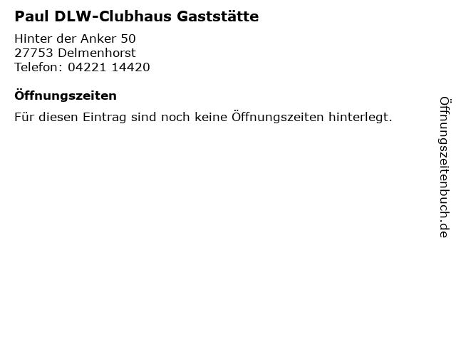 Paul DLW-Clubhaus Gaststätte in Delmenhorst: Adresse und Öffnungszeiten