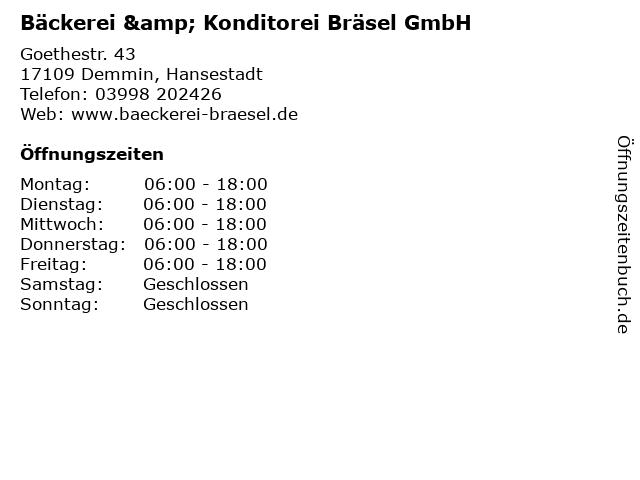 Bäckerei & Konditorei Bräsel GmbH in Demmin, Hansestadt: Adresse und Öffnungszeiten