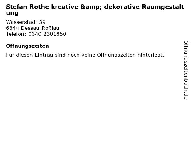 Stefan Rothe kreative & dekorative Raumgestaltung in Dessau-Roßlau: Adresse und Öffnungszeiten