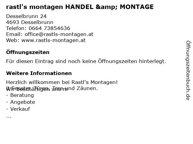 rastl's montagen HANDEL & MONTAGE in Desselbrunn: Adresse und Öffnungszeiten