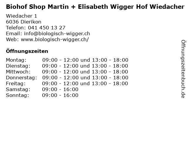 Biohof Shop Martin + Elisabeth Wigger Hof Wiedacher in Dierikon: Adresse und Öffnungszeiten