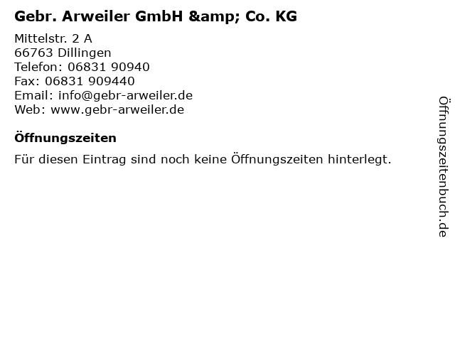 Gebr. Arweiler GmbH & Co. KG in Dillingen: Adresse und Öffnungszeiten