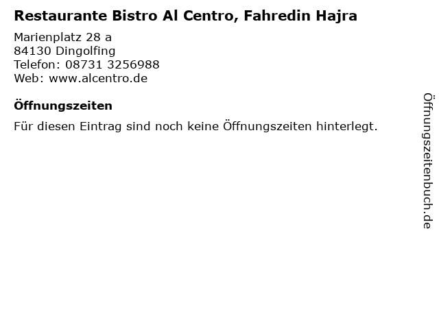 Restaurante Bistro Al Centro, Fahredin Hajra in Dingolfing: Adresse und Öffnungszeiten