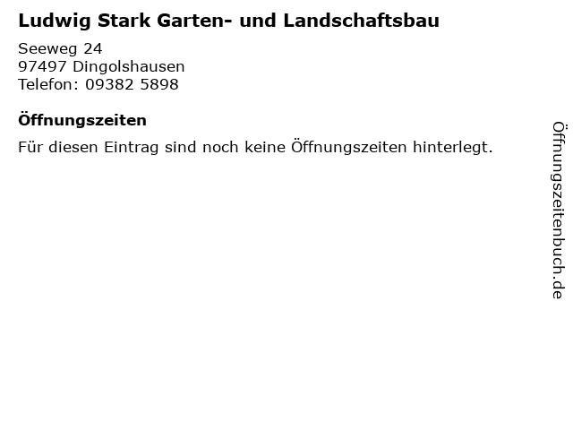 Ludwig Stark Garten- und Landschaftsbau in Dingolshausen: Adresse und Öffnungszeiten