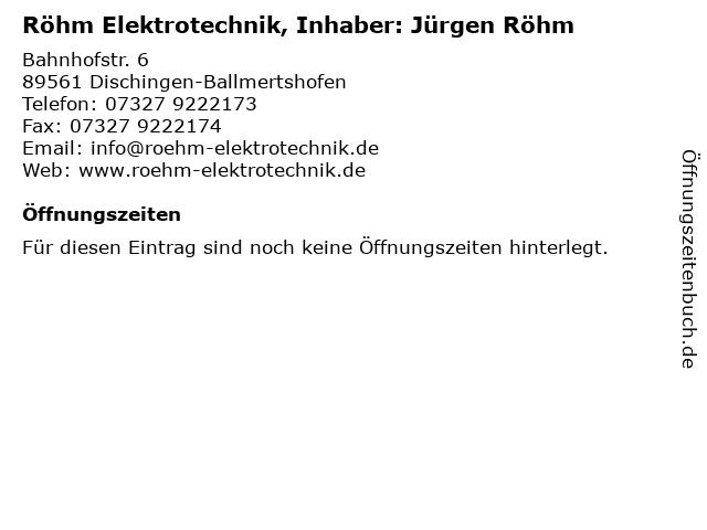 Röhm Elektrotechnik, Inhaber: Jürgen Röhm in Dischingen-Ballmertshofen: Adresse und Öffnungszeiten
