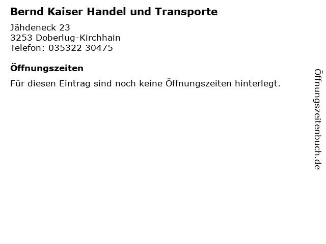 Bernd Kaiser Handel und Transporte in Doberlug-Kirchhain: Adresse und Öffnungszeiten