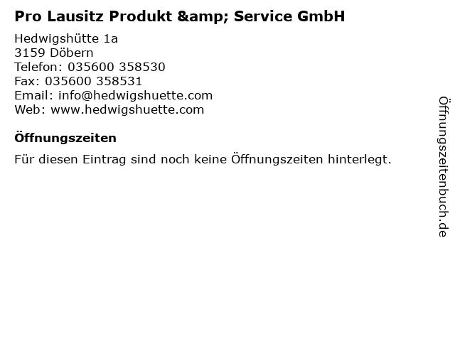 Pro Lausitz Produkt & Service GmbH in Döbern: Adresse und Öffnungszeiten