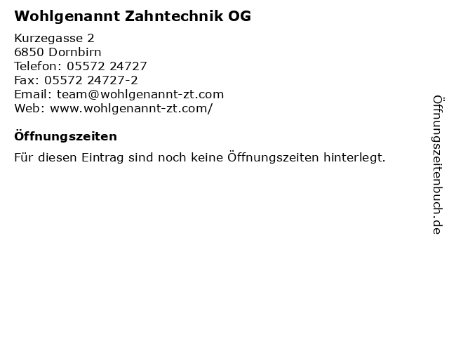 Wohlgenannt Zahntechnik OG in Dornbirn: Adresse und Öffnungszeiten