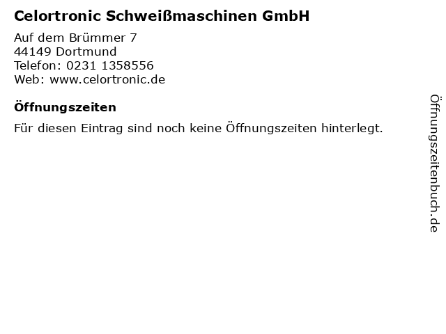 Celortronic Schweißmaschinen GmbH in Dortmund: Adresse und Öffnungszeiten