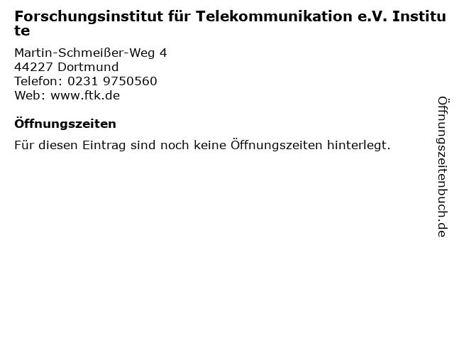 Forschungsinstitut für Telekommunikation e.V. Institute in Dortmund: Adresse und Öffnungszeiten