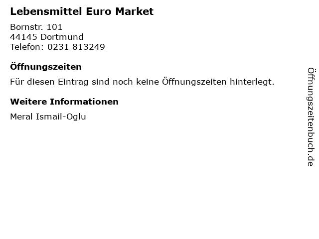 Lebensmittel Euro Market in Dortmund: Adresse und Öffnungszeiten