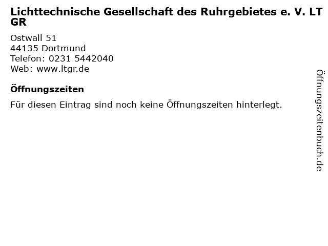 Lichttechnische Gesellschaft des Ruhrgebietes e. V. LTGR in Dortmund: Adresse und Öffnungszeiten