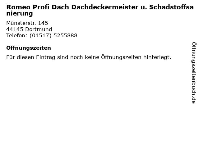 Romeo Profi Dach Dachdeckermeister u. Schadstoffsanierung in Dortmund: Adresse und Öffnungszeiten