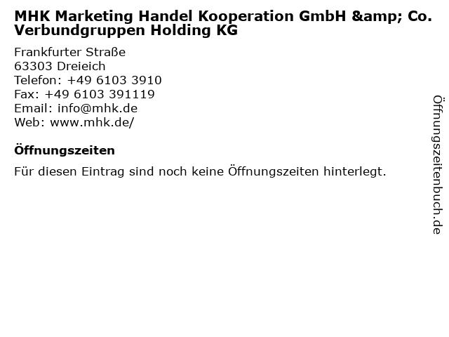 MHK Marketing Handel Kooperation GmbH & Co. Verbundgruppen Holding KG in Dreieich: Adresse und Öffnungszeiten