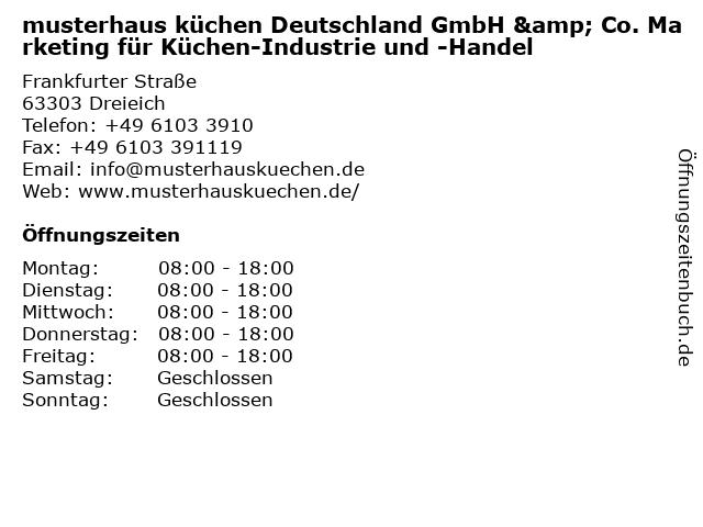 musterhaus küchen Deutschland GmbH & Co. Marketing für Küchen-Industrie und -Handel in Dreieich: Adresse und Öffnungszeiten