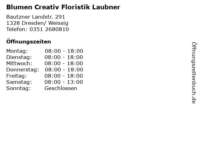 Blumen Creativ Floristik Laubner in Dresden/ Weissig: Adresse und Öffnungszeiten
