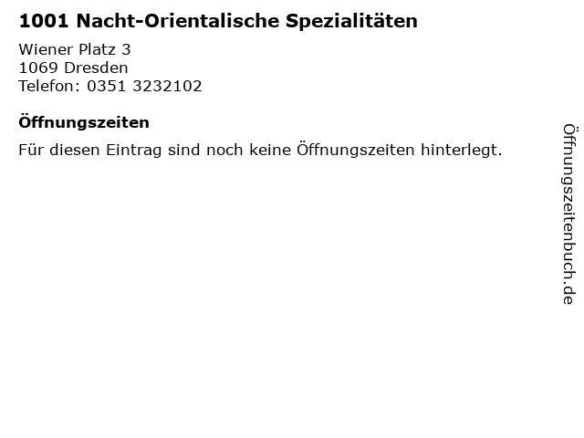 1001 Nacht-Orientalische Spezialitäten in Dresden: Adresse und Öffnungszeiten