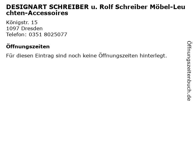 DESIGNART SCHREIBER u. Rolf Schreiber Möbel-Leuchten-Accessoires in Dresden: Adresse und Öffnungszeiten