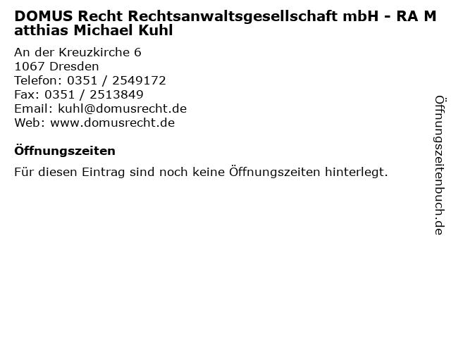 DOMUS Recht Rechtsanwaltsgesellschaft mbH - RA Matthias Michael Kuhl in Dresden: Adresse und Öffnungszeiten