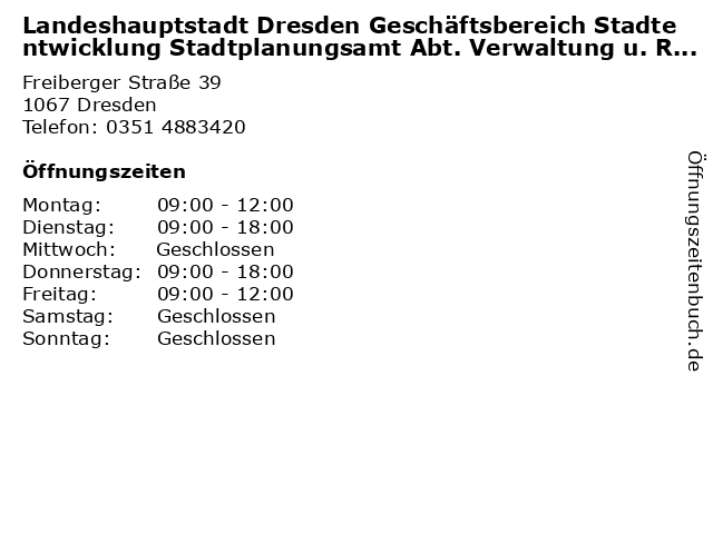 Landeshauptstadt Dresden Geschäftsbereich Stadtentwicklung Stadtplanungsamt Abt. Verwaltung u. Recht SG Finanz- u. Leistungscontrolling in Dresden: Adresse und Öffnungszeiten