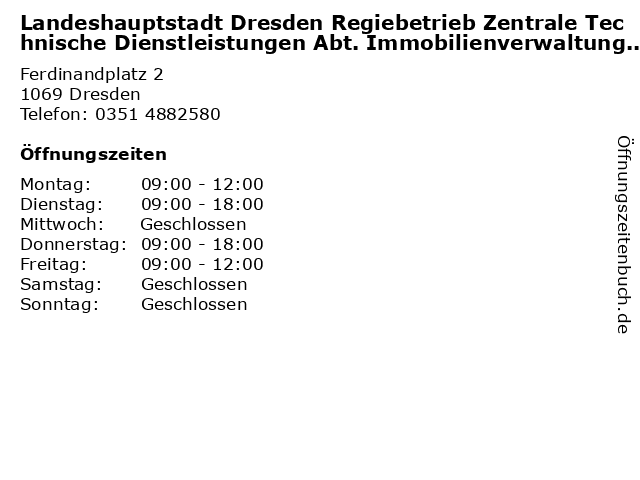 Landeshauptstadt Dresden Regiebetrieb Zentrale Technische Dienstleistungen Abt. Immobilienverwaltung SG Jugend-/ Sozial-/ Sondereinrichtungen in Dresden: Adresse und Öffnungszeiten