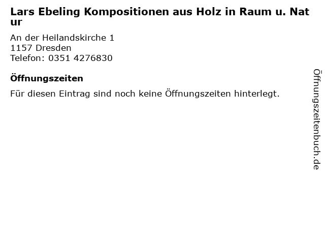 Lars Ebeling Kompositionen aus Holz in Raum u. Natur in Dresden: Adresse und Öffnungszeiten