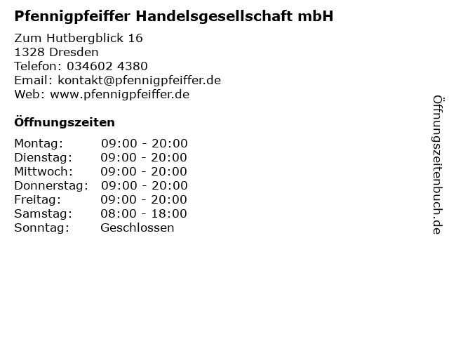 Pfennigpfeiffer Handelsgesellschaft mbH in Dresden: Adresse und Öffnungszeiten