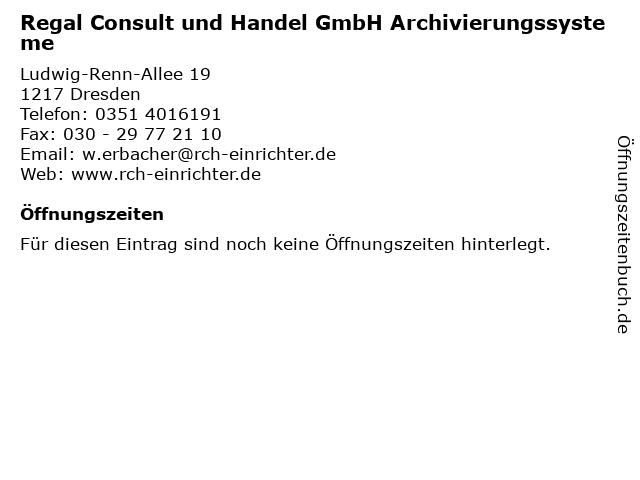 Regal Consult und Handel GmbH Archivierungssysteme in Dresden: Adresse und Öffnungszeiten