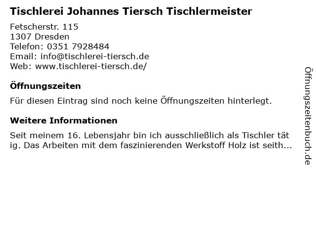 Tischlerei Johannes Tiersch Tischlermeister in Dresden: Adresse und Öffnungszeiten