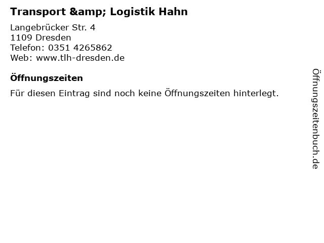 Transport & Logistik Hahn in Dresden: Adresse und Öffnungszeiten