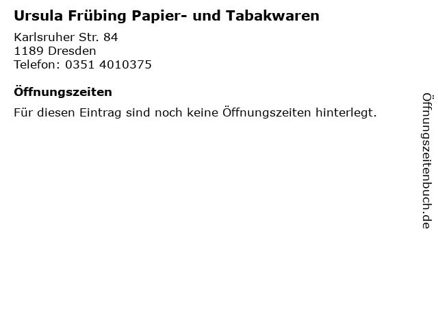 Ursula Frübing Papier- und Tabakwaren in Dresden: Adresse und Öffnungszeiten
