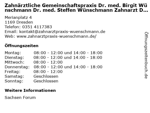 Zahnärztliche Gemeinschaftspraxis Dr. med. Birgit Wünschmann Dr. med. Steffen Wünschmann Zahnarzt Dresden in Dresden: Adresse und Öffnungszeiten