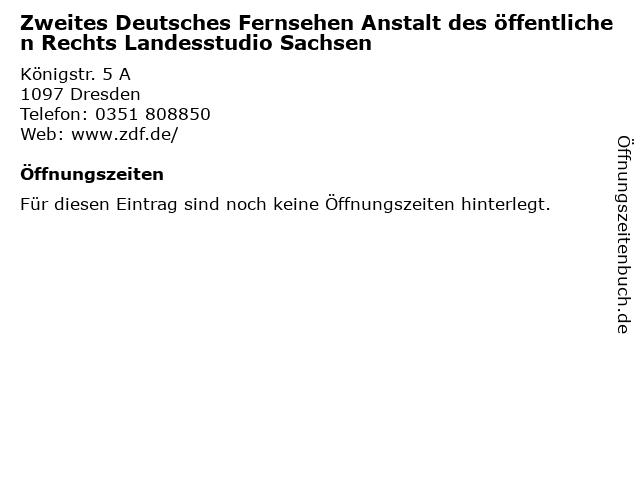 Zweites Deutsches Fernsehen Anstalt des öffentlichen Rechts Landesstudio Sachsen in Dresden: Adresse und Öffnungszeiten