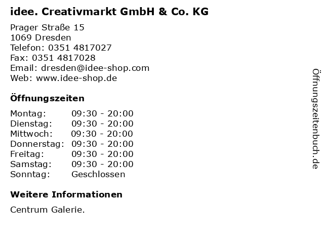 idee. Creativmarkt GmbH & Co. KG in Dresden: Adresse und Öffnungszeiten